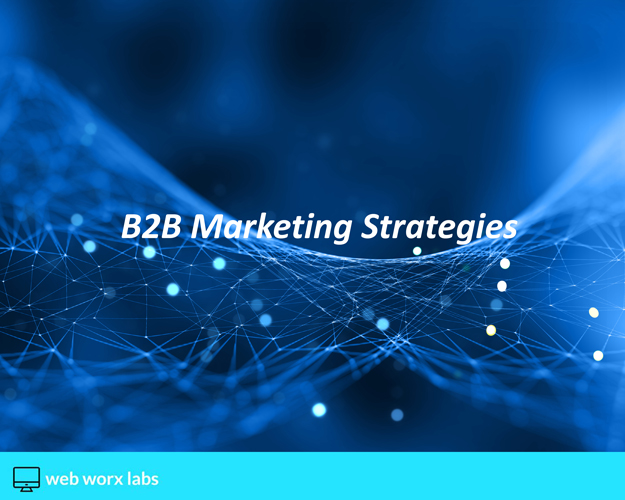 10 Strong B2B Marketing Strategies That Will Grow Your Business