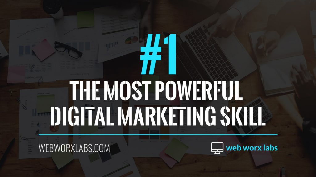 The Most Powerful Digital Marketing Skill