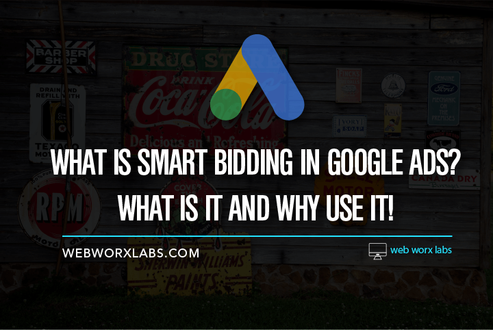 What Is Smart Bidding in Google Ads? What It Is and Why Use It!